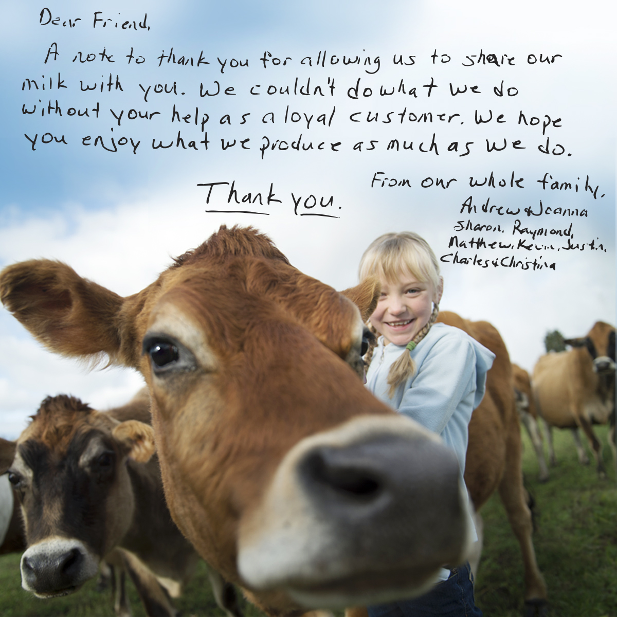A farm family says thank you for allowing us to share our milk with you.