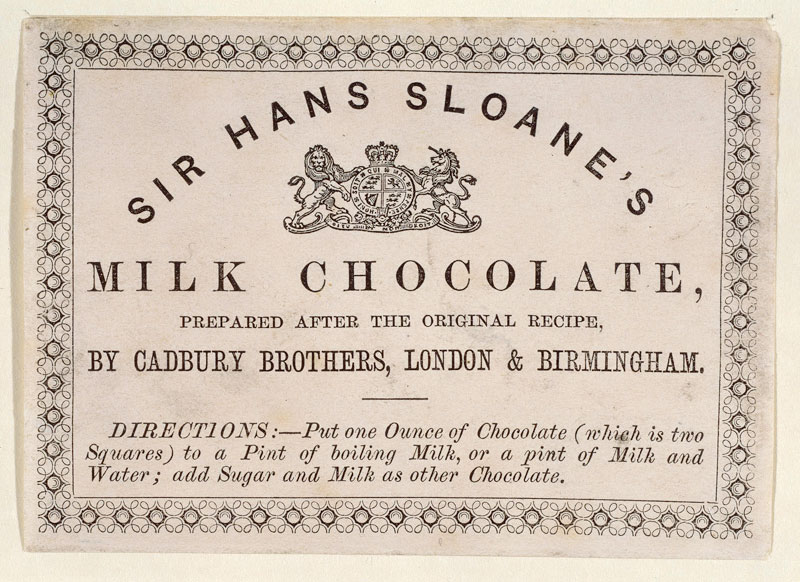 The ad says Sir Hans Sloane's Milk Chocolate, prepared after the original recipe, by Cadbury Brothers, London and Birmingham.