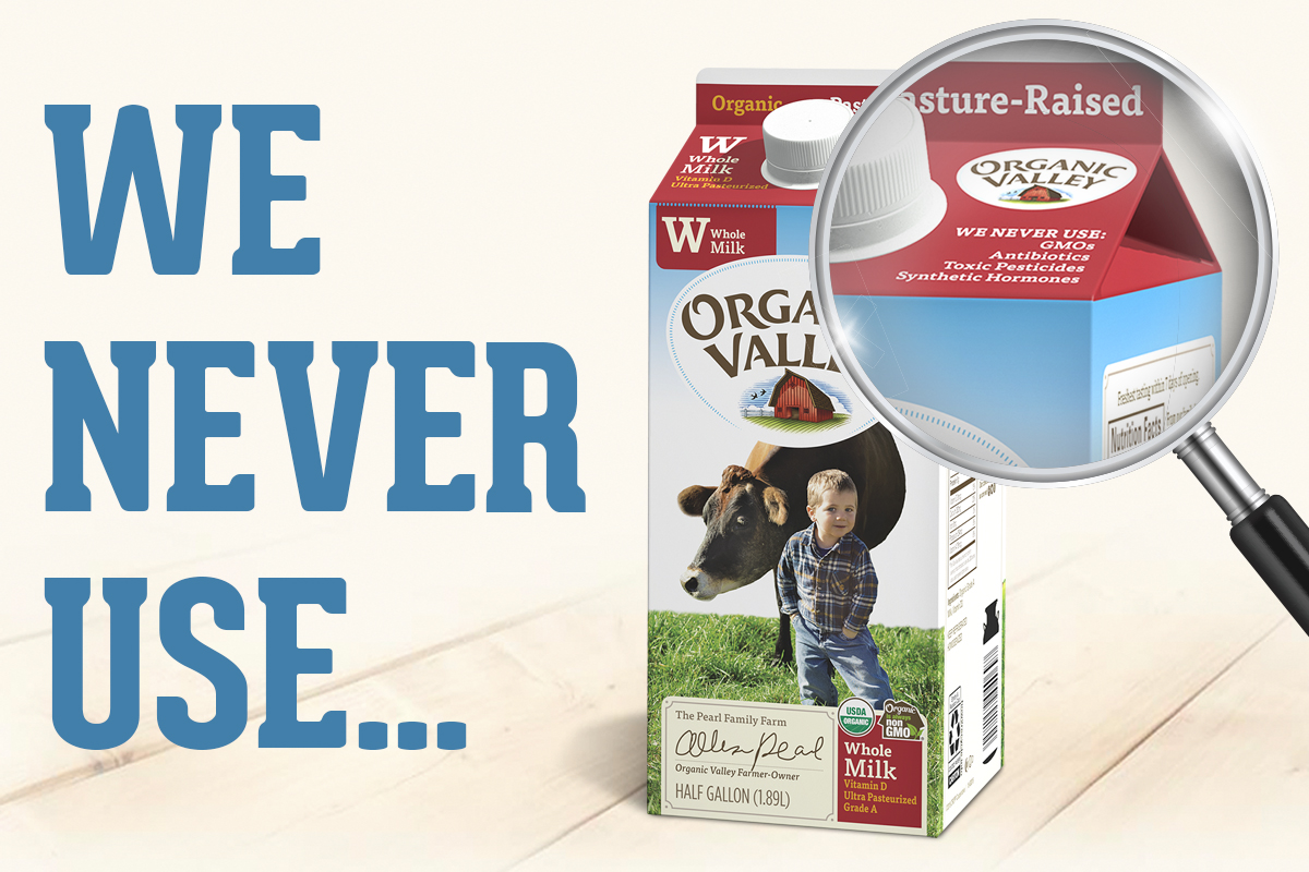 We never use statement magnified on an Organic Valley milk carton.