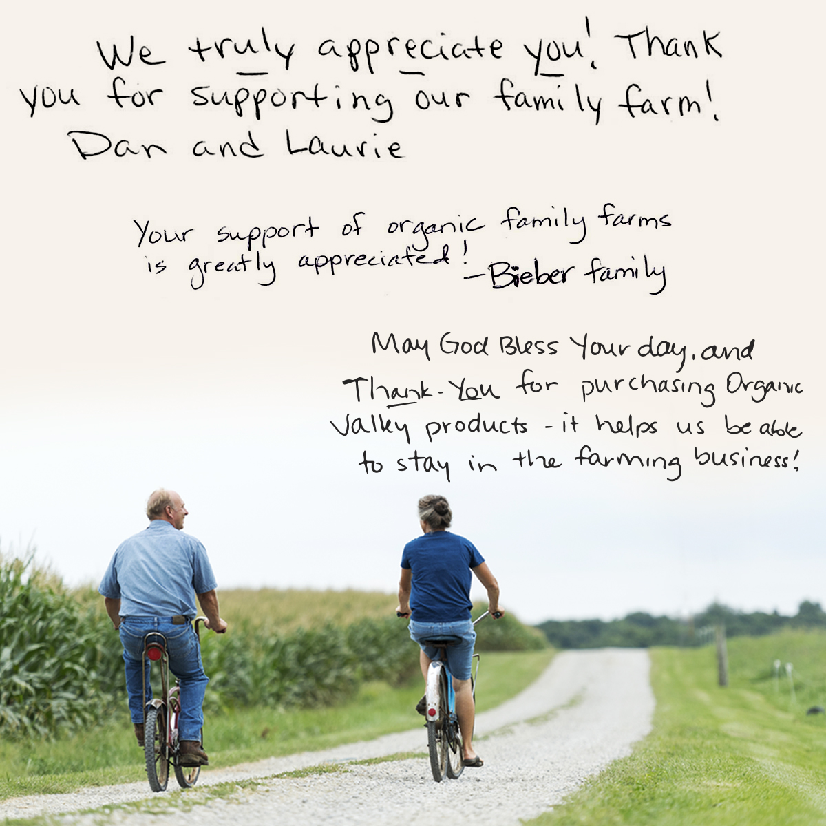 Your support of organic family farms is greatly appreciated.